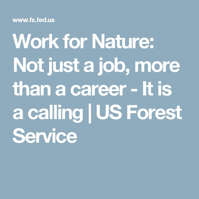 Work for Nature: Not just a job, more than a career - It is a calling | US Forest Service