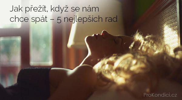 Jak přežít, když se nám chce spát – 5 nejlepších rad | ProKondici.cz