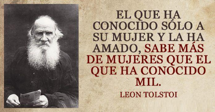 Las 20 Frases Más Geniales De León Tolstoi Que Te Llegarán