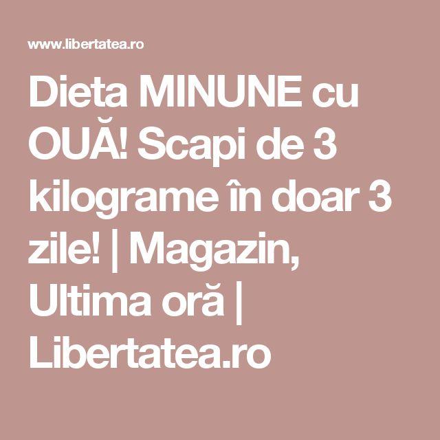 Dieta MINUNE cu OUĂ! Scapi de 3 kilograme în doar 3 zile! | Magazin, Ultima oră | Libertatea.ro