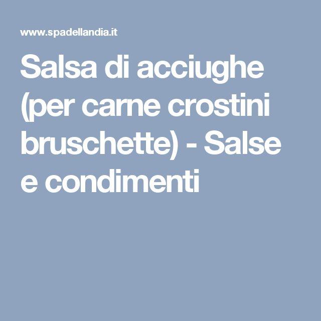Salsa di acciughe (per carne crostini bruschette) - Salse e condimenti