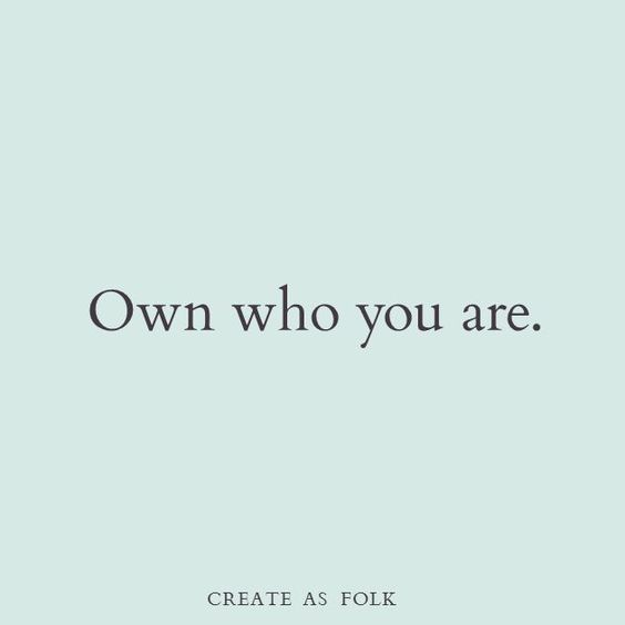 own who you are | Epic Reality – be yourself