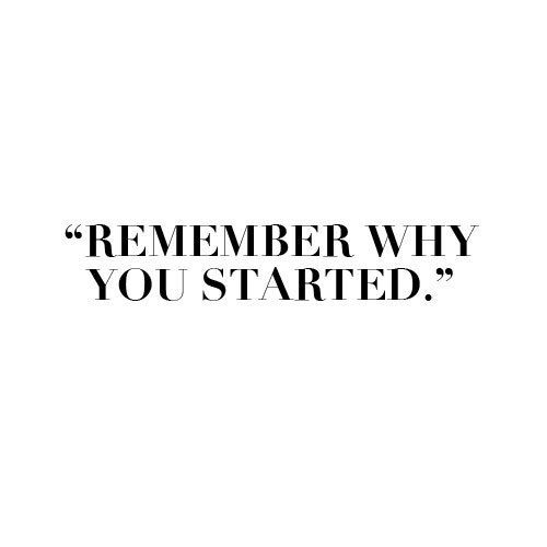 """Remember why you started"" #inspirational #quotes #motivational #entrepreneur"