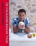 De Italiaanse bakker thuis, heerlijke recepten voor brood, gebak, koekjes, pizza en pasta.