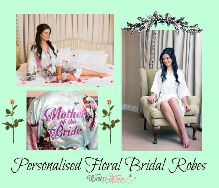 Personalised Floral Bridal Robes from WowWee.ie. Perfect for every bride on her special day! Personalised for all the Bridal Party with titles and names.