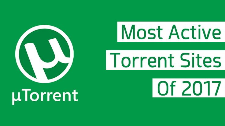 Top 5 Most Active Torrent Sites Of 2017. The Torrent sites are the best sites to download movies, videos, games, software most of the users operate these sites to download the data.