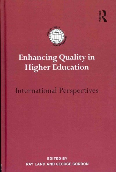 New Book: Enhancing Quality in Higher Education : International Perspectives / edited by Ray Land and George Gordon, 2013.