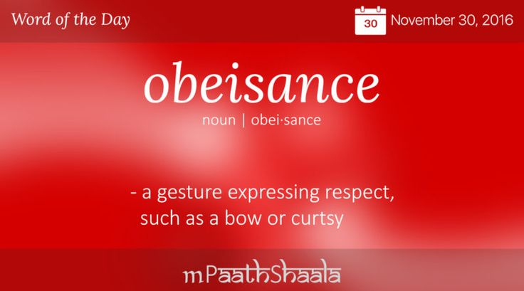 obeisance - Word of the Day