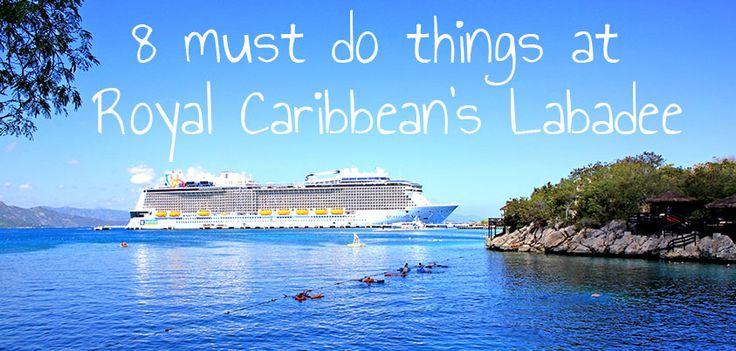 The Ultimate Checklist: 8 things you must do at Royal Caribbean's private destination of Labadee