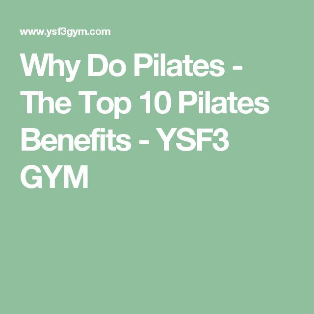 Why Do Pilates - The Top 10 Pilates Benefits - YSF3 GYM