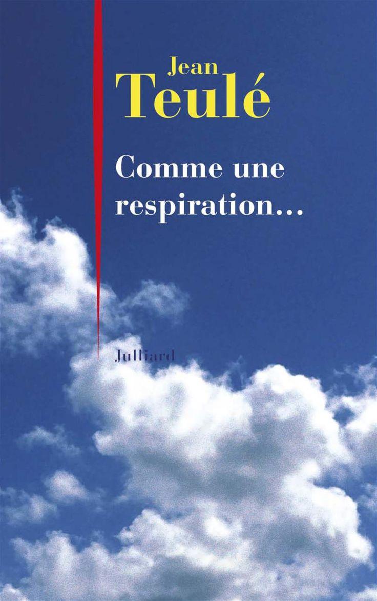 Comme une respiration... - Jean Teulé