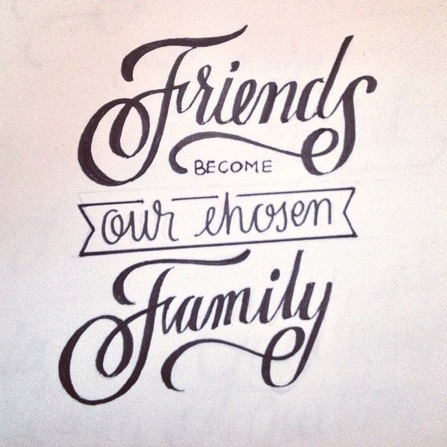 Friends our chosen family. friendship quotes