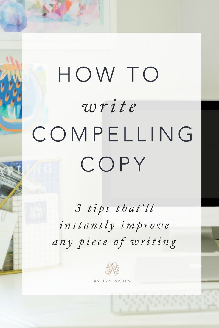 How to Write Compelling Copy? Here are 3 tips to improve your copywriting.