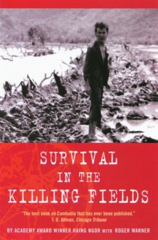 """Survival in the Killing Fields by Haing Ngor, Roger Warner -- """"'Nothing has shaped my life as much as surviving the Pol Pot regime. I am a survivor of the Cambodian holocaust. That's who I am,' says Haing Ngor. And in his memoir, Survival in the Killing Fields, he tells the gripping and frequently terrifying story of his term in the hell created by the communist Khmer Rouge."""""""