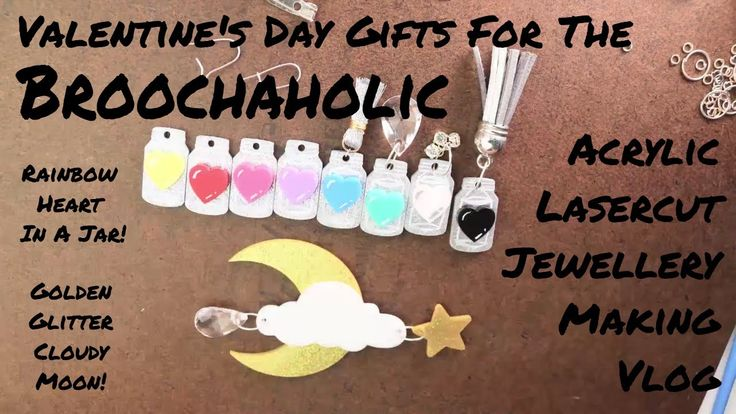 Valentine's Day Gifts For The Broochaholic! Make Acrylic Lasercut Jewell...