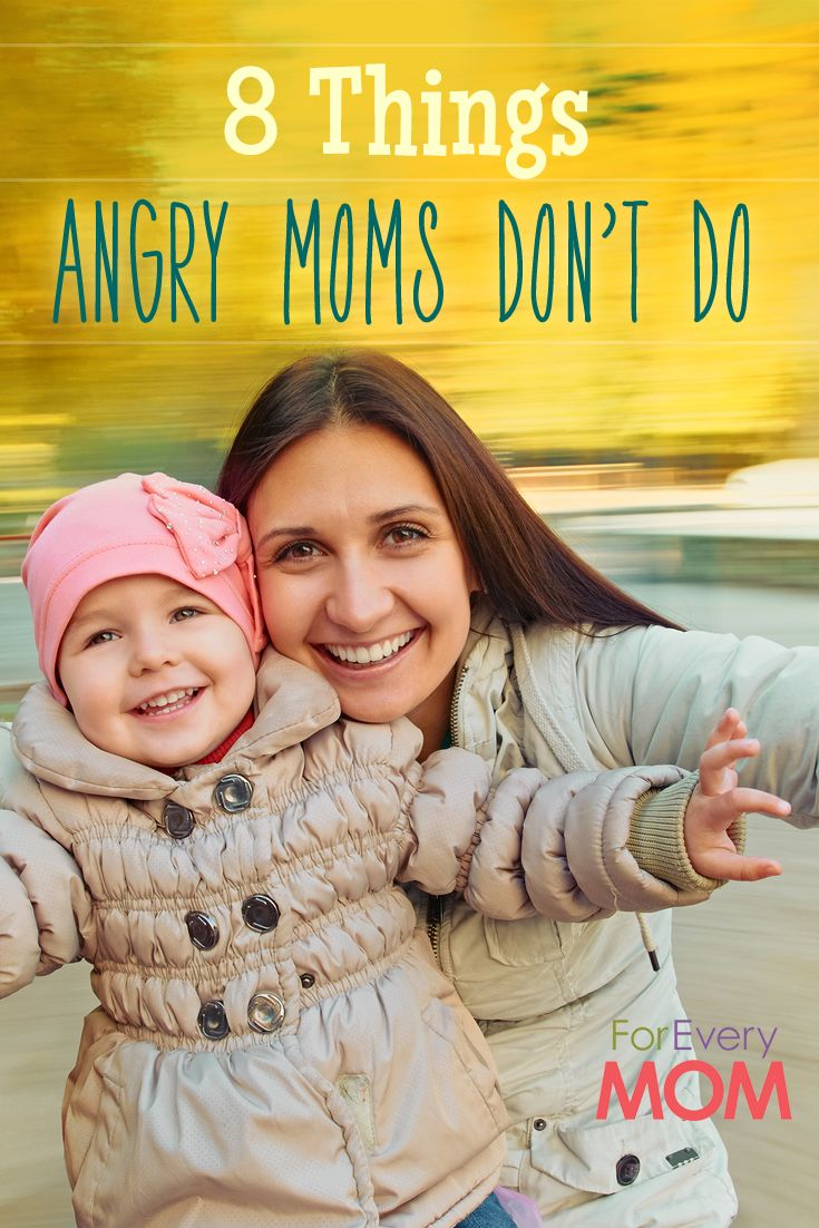 This is GREAT! 8 things angry moms don't do - awesome tips on being a happy mom!