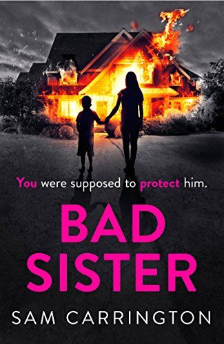 Bad Sister by Sam Carrington https://www.amazon.co.uk/dp/B072WHSRXS/ref=cm_sw_r_pi_dp_x_mIJxzb5FP9QBJ