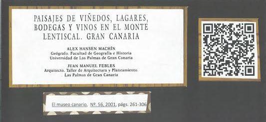 Paisajes de viñedos, lagares, bodegas y vinos en el Monte Lentiscal, Gran Canaria El Museo Canario [0211-450X] Hansen Machín, Alex Año:2001 iss:56 pág.:261 -306