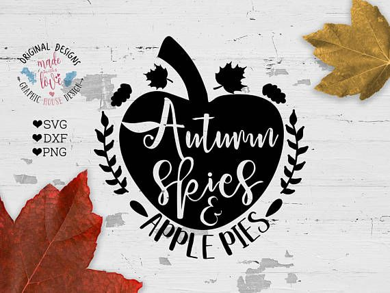 Autumn SVG File Fall Quotes Autumn Skies and Apple Pies Cut And Printable Available in SVG, DXF, PNG.
