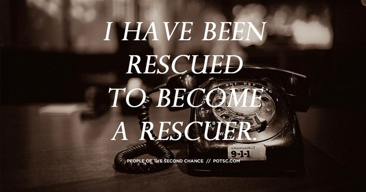 I have been rescued to become a rescuer. #potsc #photography #quotes   www.potsc.com