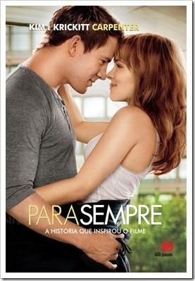 Para Sempre ou The Vow. Adorei!!! ainda mais que o filme, msm sem tds as fantasias romanticas!!