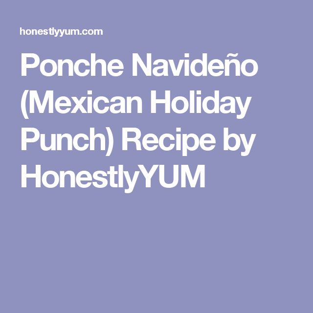 Ponche Navideño (Mexican Holiday Punch) Recipe by HonestlyYUM