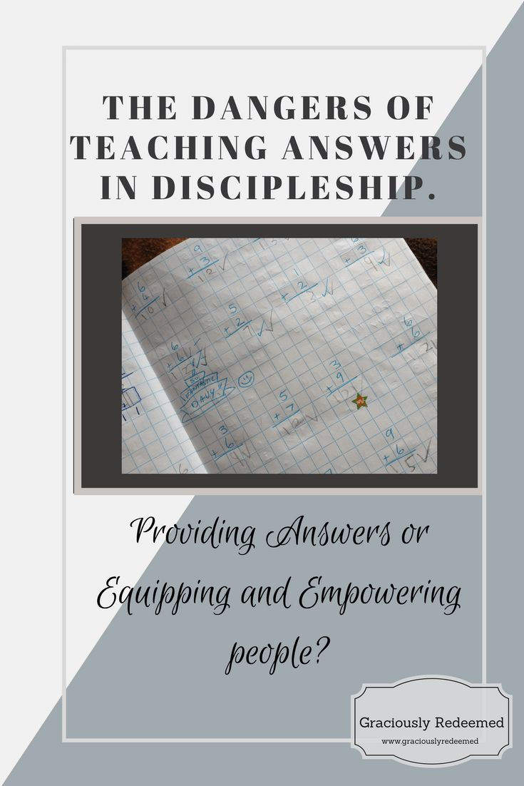 THE DANGERS OF TEACHING ANSWERS IN DISCIPLESHIP. - Graciously Redeemed