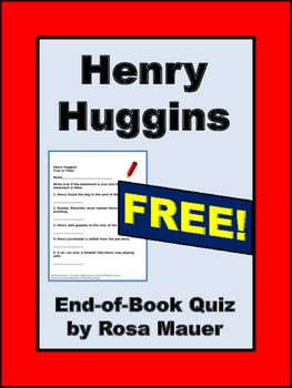 Henry  Huggins by Beverly CLEARY: use this FREE 16-item true or false quiz after reading the story. Answers are provided for the teacher.