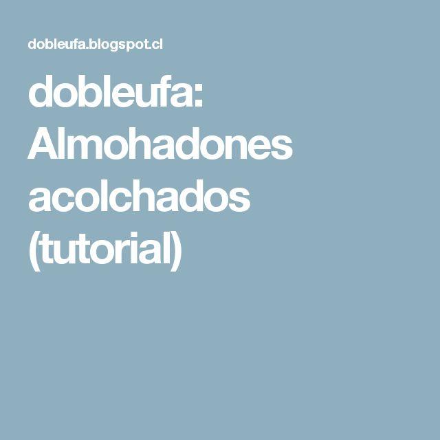 dobleufa: Almohadones acolchados (tutorial)