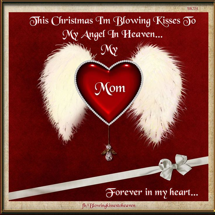 Missing My Husband At Christmas Quotes: This Christmas I'm Blowing Kisses To My Mom In Heaven