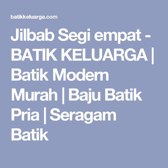 Jilbab Segi empat - BATIK KELUARGA | Batik Modern Murah | Baju Batik Pria | Seragam Batik