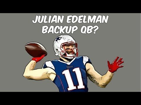 Julian Edelman Could Be the Patriots' Backup QB