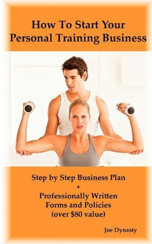 How To Start Your Personal Training Business: Step by Step Business Plan and Forms. Get a Fitness and Personal Training Certification and Become a Certified Personal Trainer by Joe Dynasty. $12.95. Publisher: Psylon Press (May 7, 2010). Publication: May 7, 2010