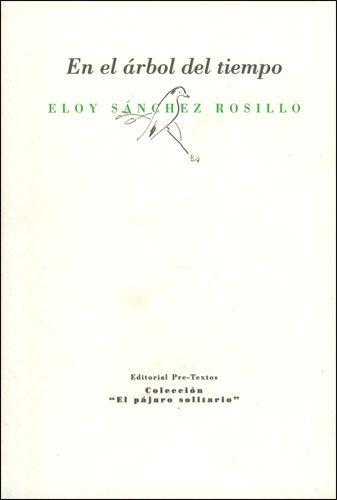 En el árbol del tiempo / Eloy Sánchez Rosillo ;  Valencia : 2012. https://alejandria.um.es/cgi-bin/abnetcl/O7016/IDb1c9e24c?ACC=161