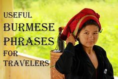 Practical phrases in Burmese (or Myanmar) for travelers.