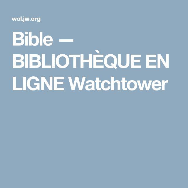 Bible — BIBLIOTHÈQUE EN LIGNE Watchtower