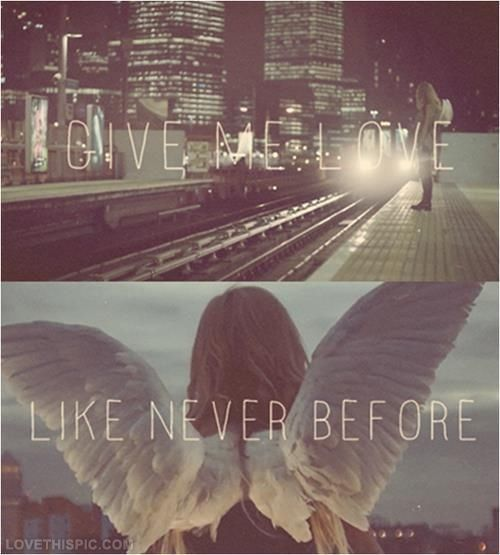 Give me love like never before love love quotes quotes quote cupid