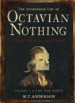 The pox party  by Anderson, M.T .  Series: The astonishing life of Octavian Nothing, traitor to the nation ; v. 1 .  Walker, 2007