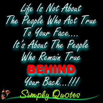 Who Remain True Behind Your Back!!