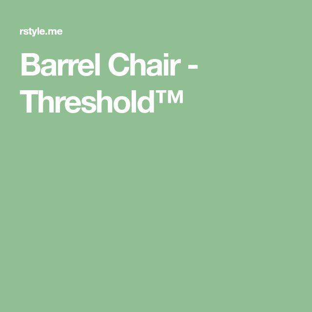Barrel Chair - Threshold™