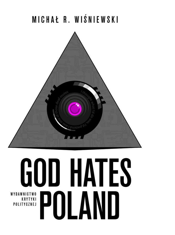 God hates Poland -   Wiśniewski Michał R. , tylko w empik.com: 30,99 zł. Przeczytaj recenzję God hates Poland. Zamów dostawę do dowolnego salonu i zapłać przy odbiorze!