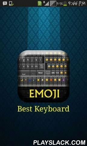 Emoji Best Keyboard  Android App - playslack.com , EMOJI BEST KEYBOARDThe Smart Keyboard for android all phones and android tablets.This is the Best Emoji Keyboard to input Emoji/Emoticons icons in every applications and sites such as email, twitter, sms… All together with the normal English keyboard which make input Emoji more convenience for Android Keyboard.Emoji Keyboard is The Best way to share Emoji's everywhere and to everyone.With Emoji Best Keyboard you can Send cute emoji…