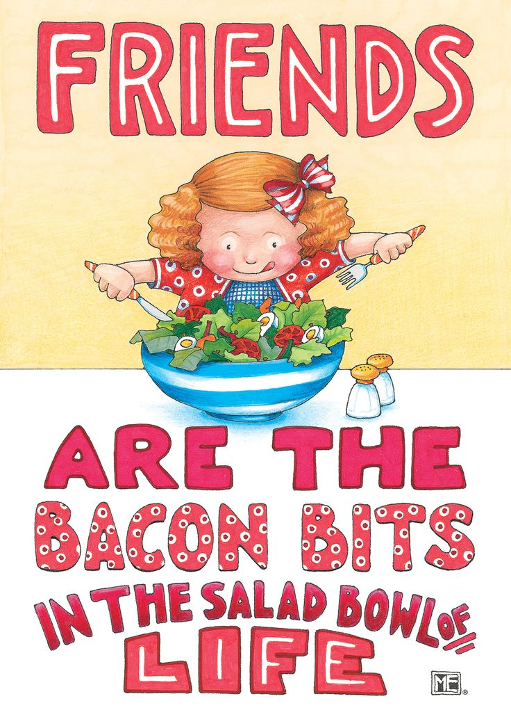 """Front reads: Friends are the bacon bits in the salad bowl of life. Inside: Blank Measures 5"""" x 7"""" Mary carefully selected a combination of best-selling classics and brand new images for the Paperworks"""