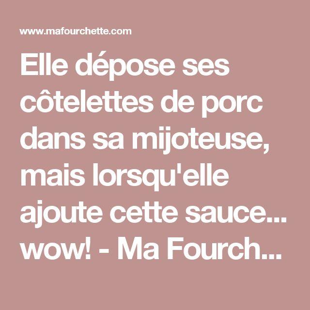 Elle dépose ses côtelettes de porc dans sa mijoteuse, mais lorsqu'elle ajoute cette sauce... wow! - Ma Fourchette