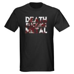 Death Fucking Metal 2 Dark T-Shirt - New design in the shop on t-shirts/long sleeve shirts/hoodies/girlie shirts/tank tops/mugs and steins - Death Fucking Metal 2 - http://www.cafepress.com/erodingdesigns/9319505
