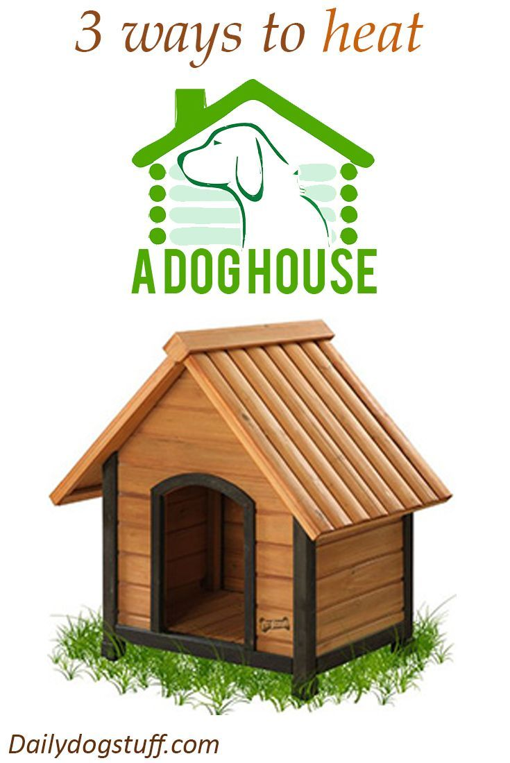 How To Heat A Dog House 3 Best Ways Outside Dog Houses Dog