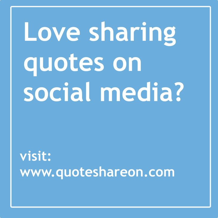 """""""Quotes share on social""""  Love sharing quotes on social media? visit: www.quoteshareon.com"""