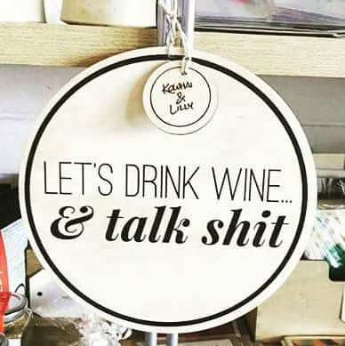 Let's drink wine and talk shit!! Plywood wall hanging by NixieNooDesigns on Etsy