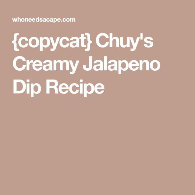 {copycat} Chuy's Creamy Jalapeno Dip Recipe