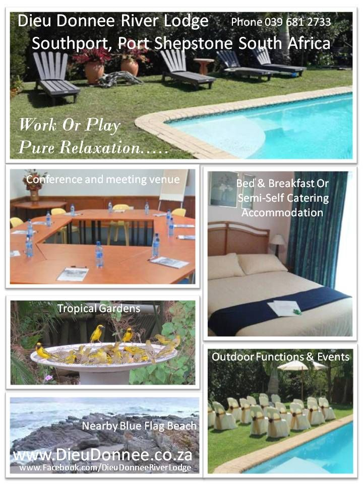 Dieu-Donneé River Lodge, ideal beach holiday or work related conference venue with Bed &Breakfast or semi - selfcatering accommodation available. Situated 7 kilometers north of Port Shepstone just off the R102 in Southport. Our tropical garden is ideal for weddings and outdoor functions. Contact us on 039 681 2733 www.DieuDonnee.co.za www.Facebook.com/DieuDonneeRiverLodge